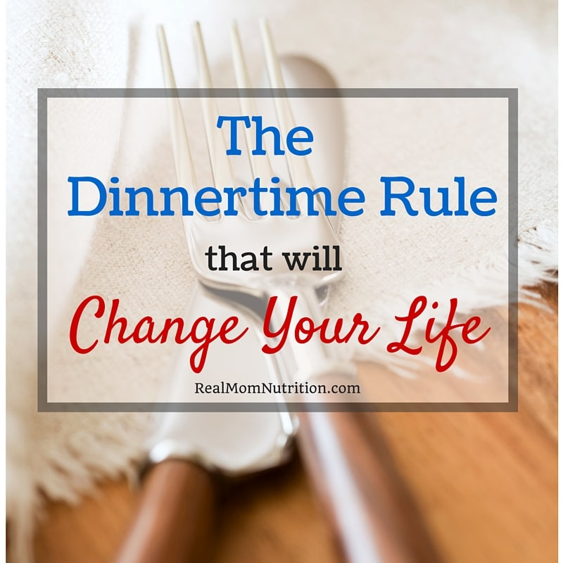 The Dinnertime Rule That Will Change Your Life!