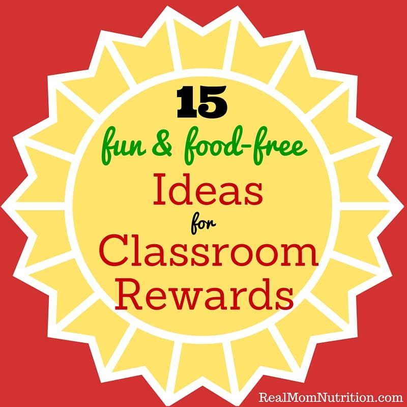 15 Fun & Food-Free Ideas For Classroom Rewards -- Real Mom Nutrition