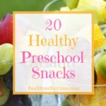 20 Healthy Preschool Snacks