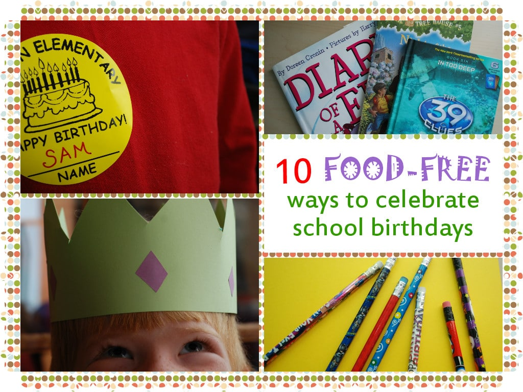 10 Food Free Ways To Celebrate School Birthdays