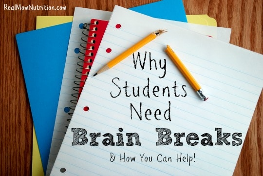 Why Students Need Brain Breaks & How You Can Help by Real Mom Nutrition