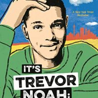It's Trevor Noah: Born a Crime (Adapted for Young Readers)