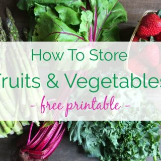 How to Store Fruits and Vegetables: Free Printable!