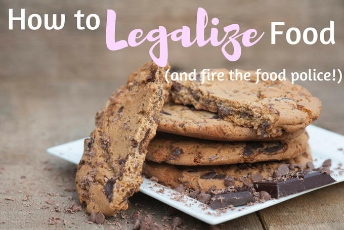 How to Legalize Food (and fire the food police!)