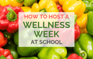 How To Host A Wellness Week At School