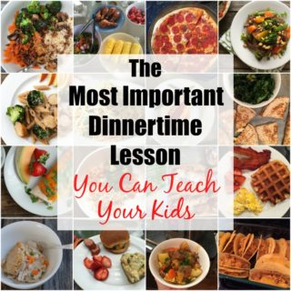 The Most Important Dinnertime Lesson You Can Teach Your Kids