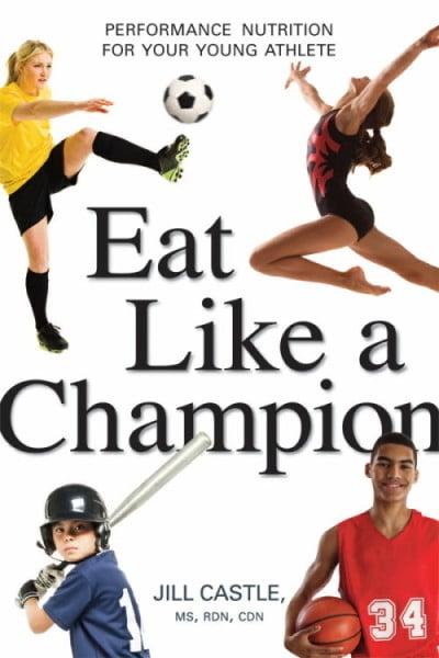 Eat Like a Champion by Jill Castle