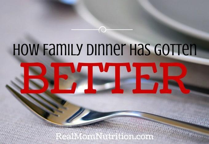 How Family Dinner Has Gotten Better