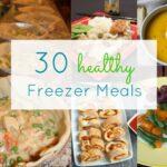 30 Healthy Freezer Meals