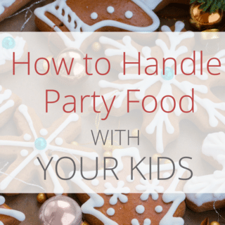 Why You Shouldn't Micromanage What Your Kids Eat At Holiday Parties