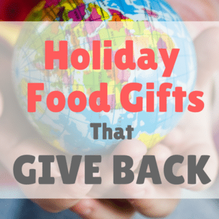 Holiday Gift Guide: Food Gifts That Give Back
