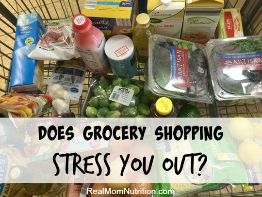Does grocery shopping stress you out? Real Mom Nutrition