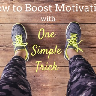 How to Boost Motivation With One Simple Trick
