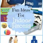 Fun Ideas for Indoor Recess -- Real Mom Nutrition