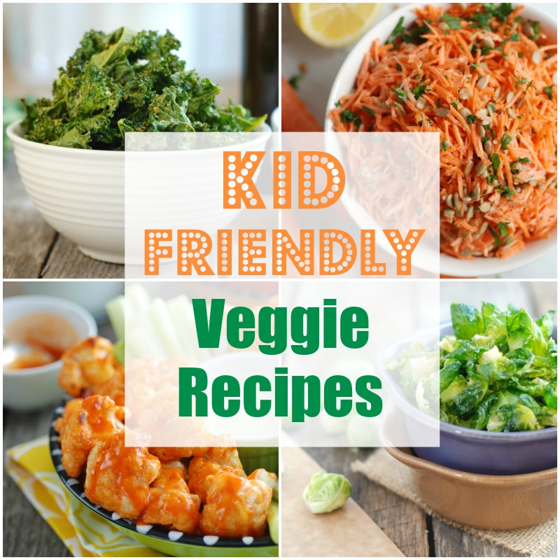 Kid Friendly Veggies