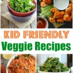 4 Kid Friendly Veggie Recipes