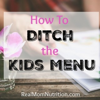 How To Ditch The Kids Menu
