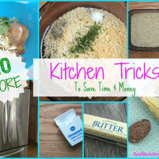 Favorite Kitchen Tricks -- Real Mom Nutrition