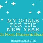 My Goals For the Year in Food, Fitness & Health