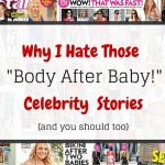 Why I Hate Those Body After Baby Celebrity Stories