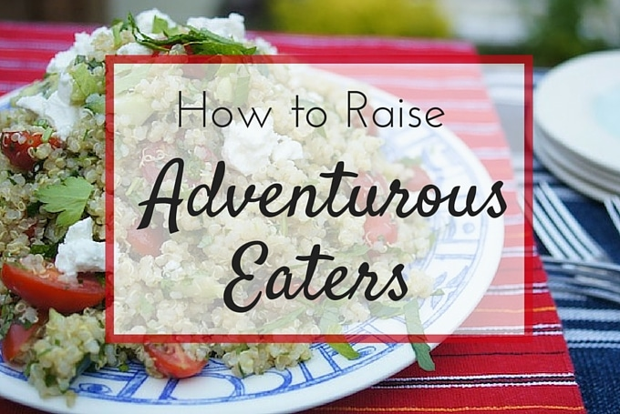 10 ways to raise adventurous eaters
