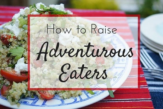 10 ways to raise adventurous eaters