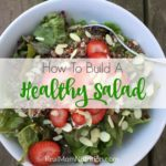 How to make a healthy salad