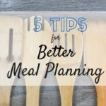 Tips for Better Meal Planning