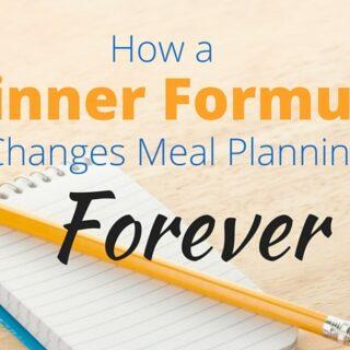 "How a ""Dinner Formula"" Changes Meal Planning Forever"