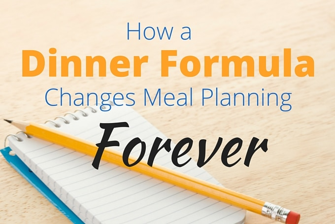 How a Dinner Formula Changes Meal Planning Forever