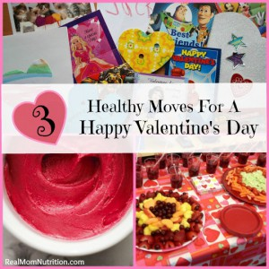 Healthy Moves for a Happy Valentine's Day -- Real Mom Nutrition