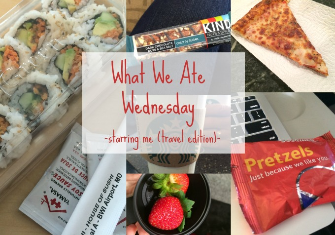 What We Ate Wednesday: Starring Me (Travel Edition)