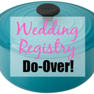 If I Had A Wedding Registry Do-Over…