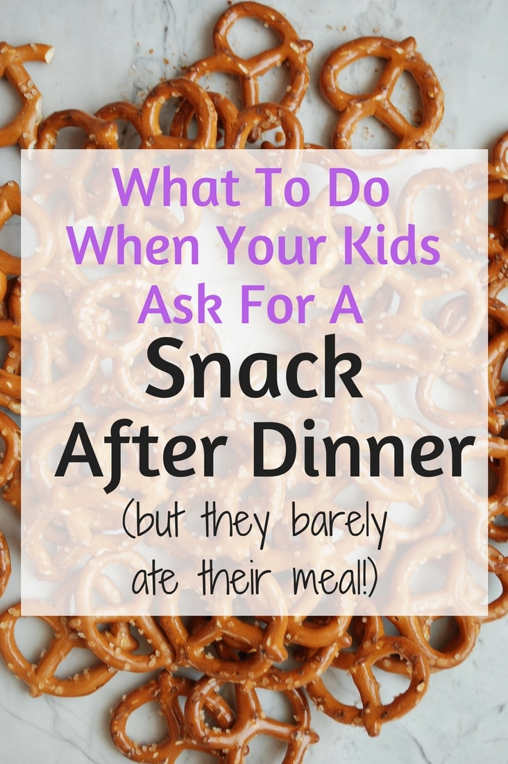 Should you give your kids a snack after dinner (when they've barely eaten their meal)??