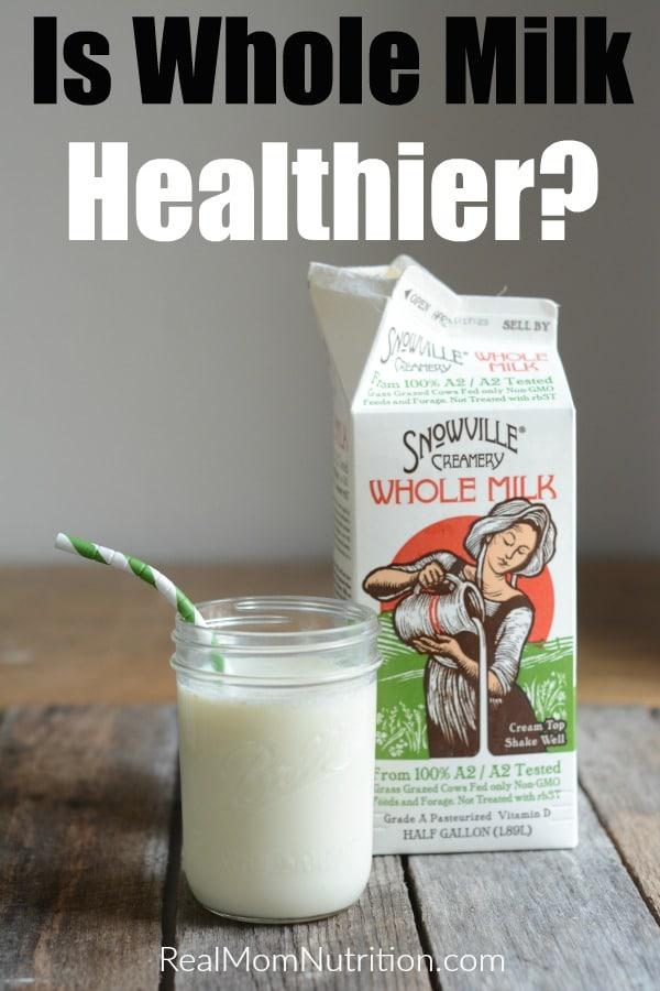 Is Whole Milk Healthier?