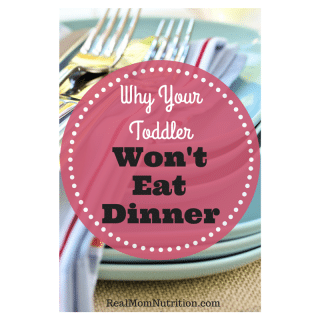 Why Your Toddler Won't Eat Dinner